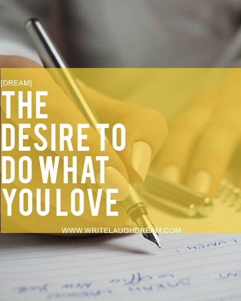 The Desire to Do What You Love