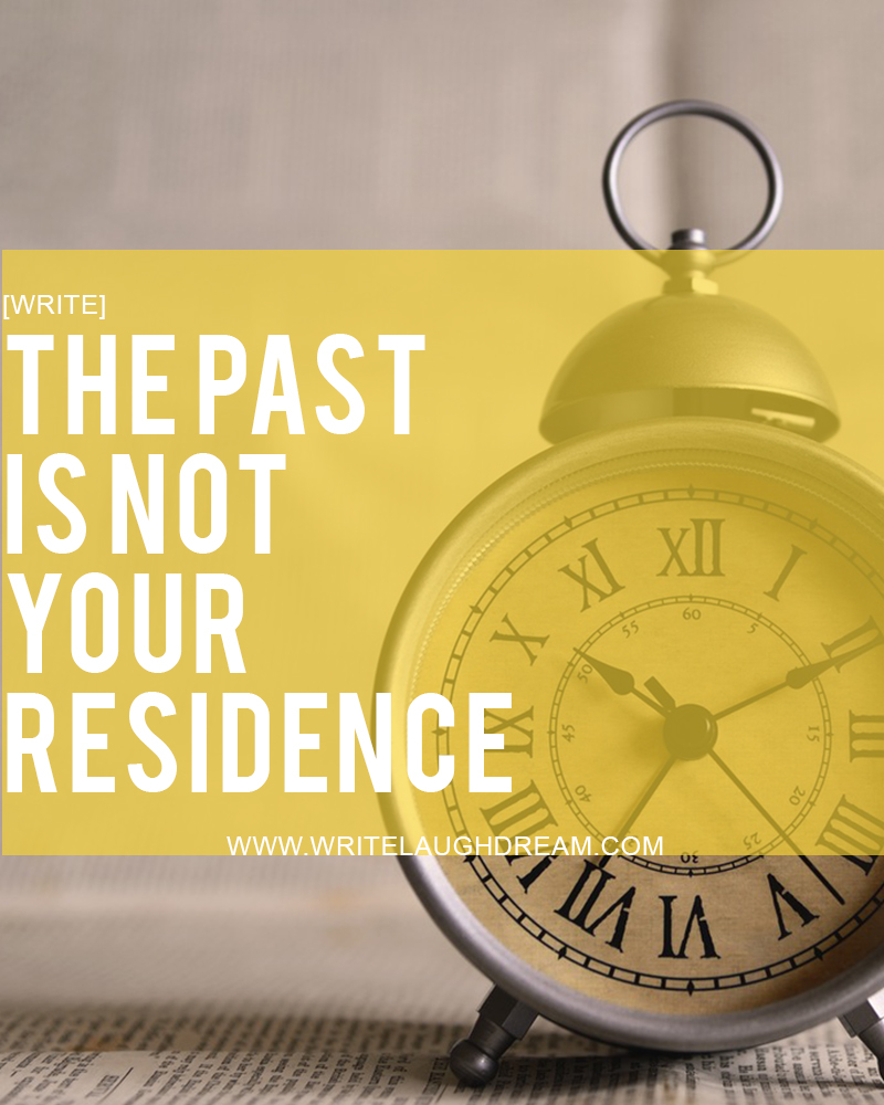 the past is not your residence