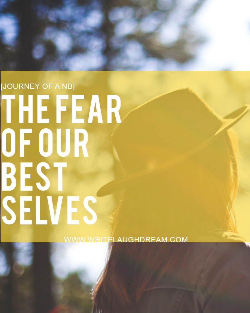 The Fear of Our Best Selves