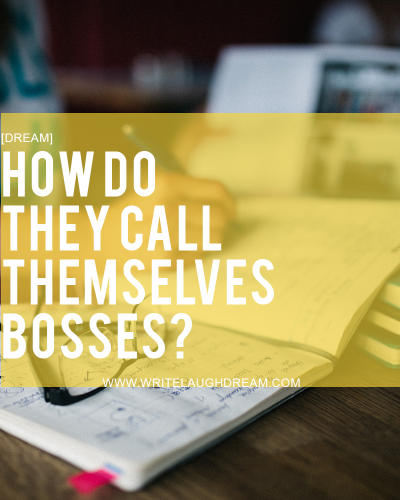 How Do They Call Themselves Bosses