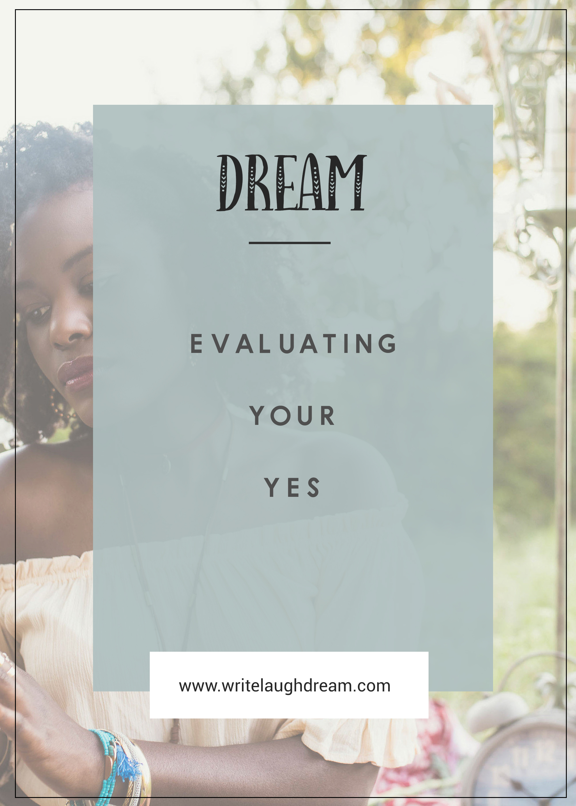 Evaluating Your Yes