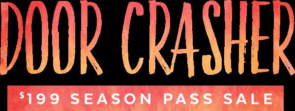 Door Crasher $199 Season Pass Sale