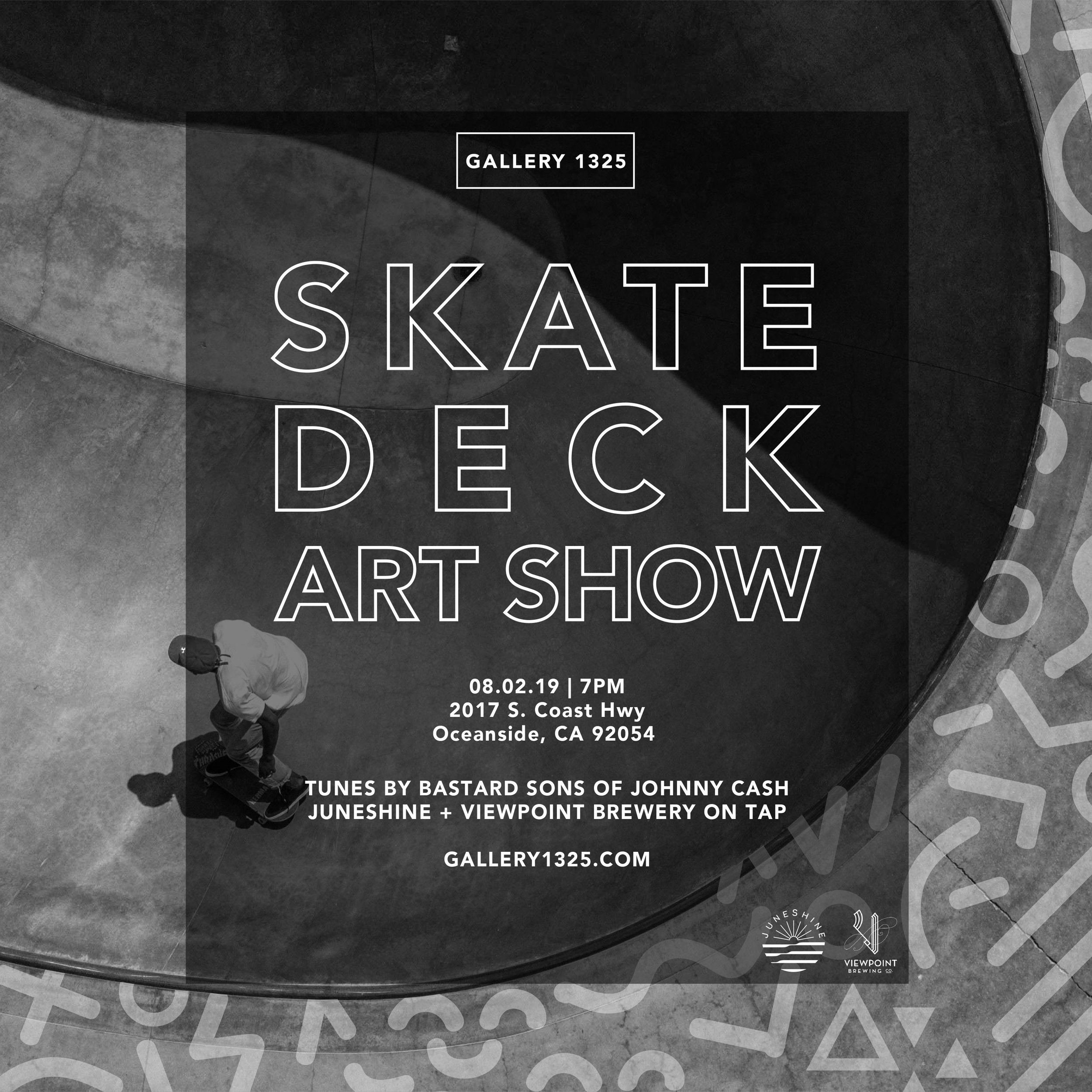 AUG 2019 SHOW - 08.02.19 | 7PMJoin us Friday, August 2nd from seven to eleven pm at GALLERY 1325 above the Moose Lodge in Oceanside for art, music, + philanthropy. We are having over 40+ artists creating one of a kind pieces on skate decks as a fundraiser to support the arts.
