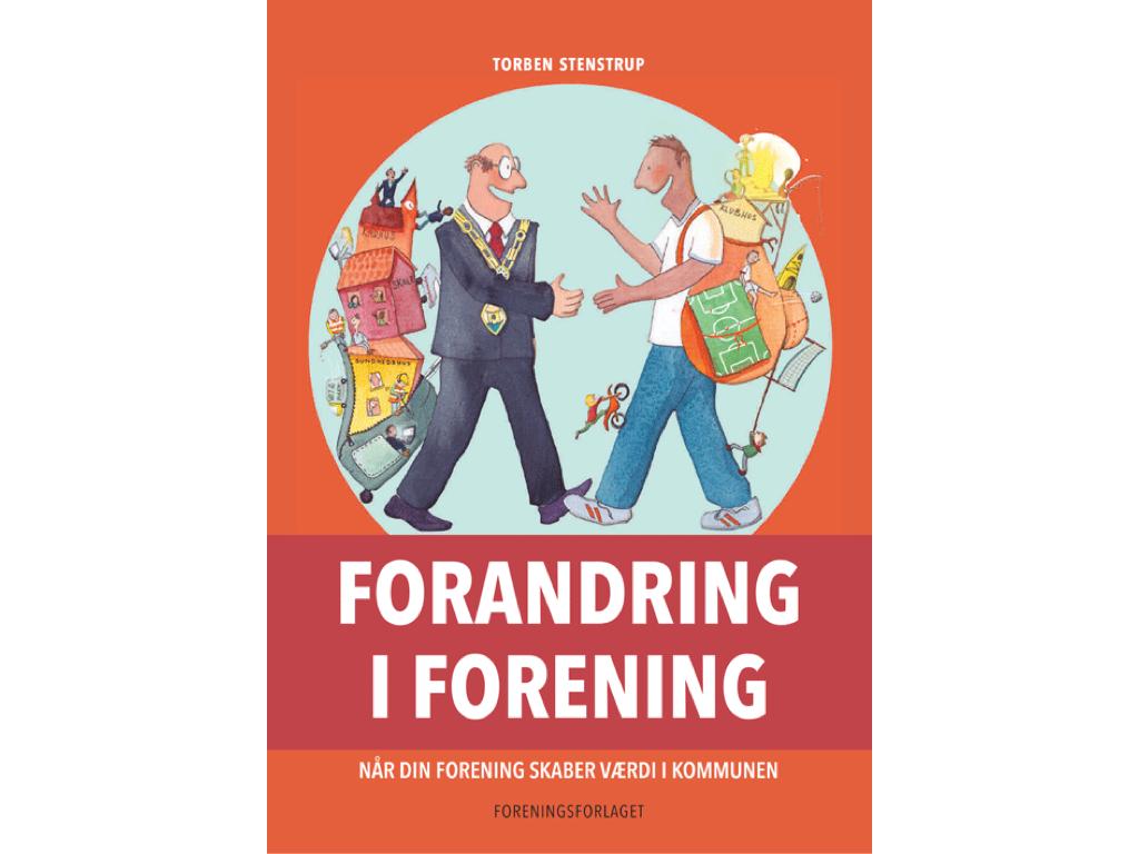 Forandring i Forening, ny bog til frivillige, skrevet af Torben Stenstrup. Omhandler Partnerskaber og samskabelse med kommunen.