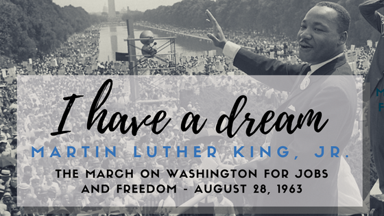 I HAVE A DREAM  Martin Luther King, Jr.  The March on Washington  for Jobs and Freedom  August 28, 1963