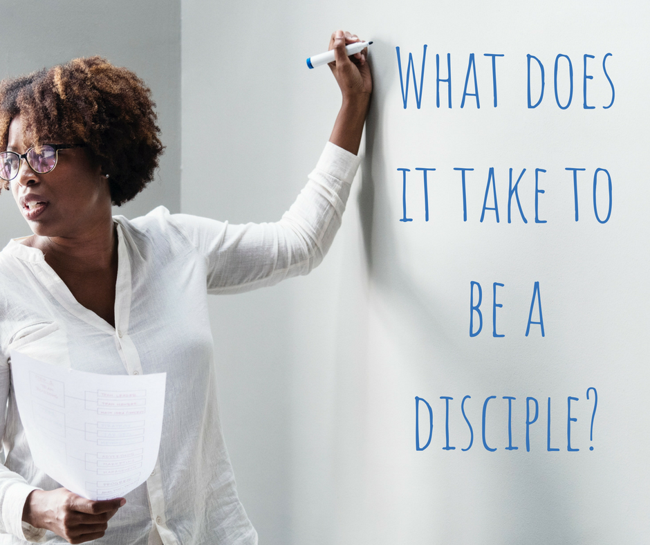 What does it take to be a disciple_.png