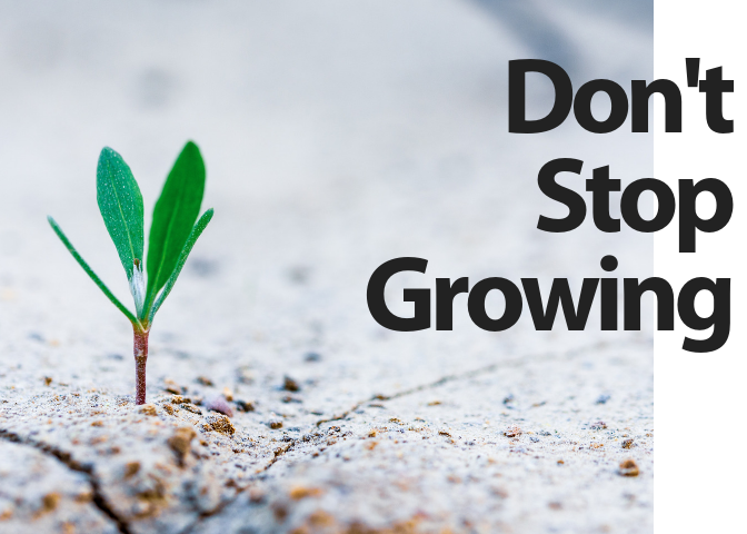 Don't Stop Growing.1.png