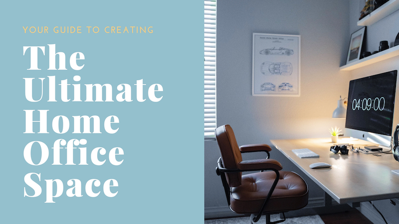 Your-guide-to-creating-the-ultimate-home-office-space.jpg