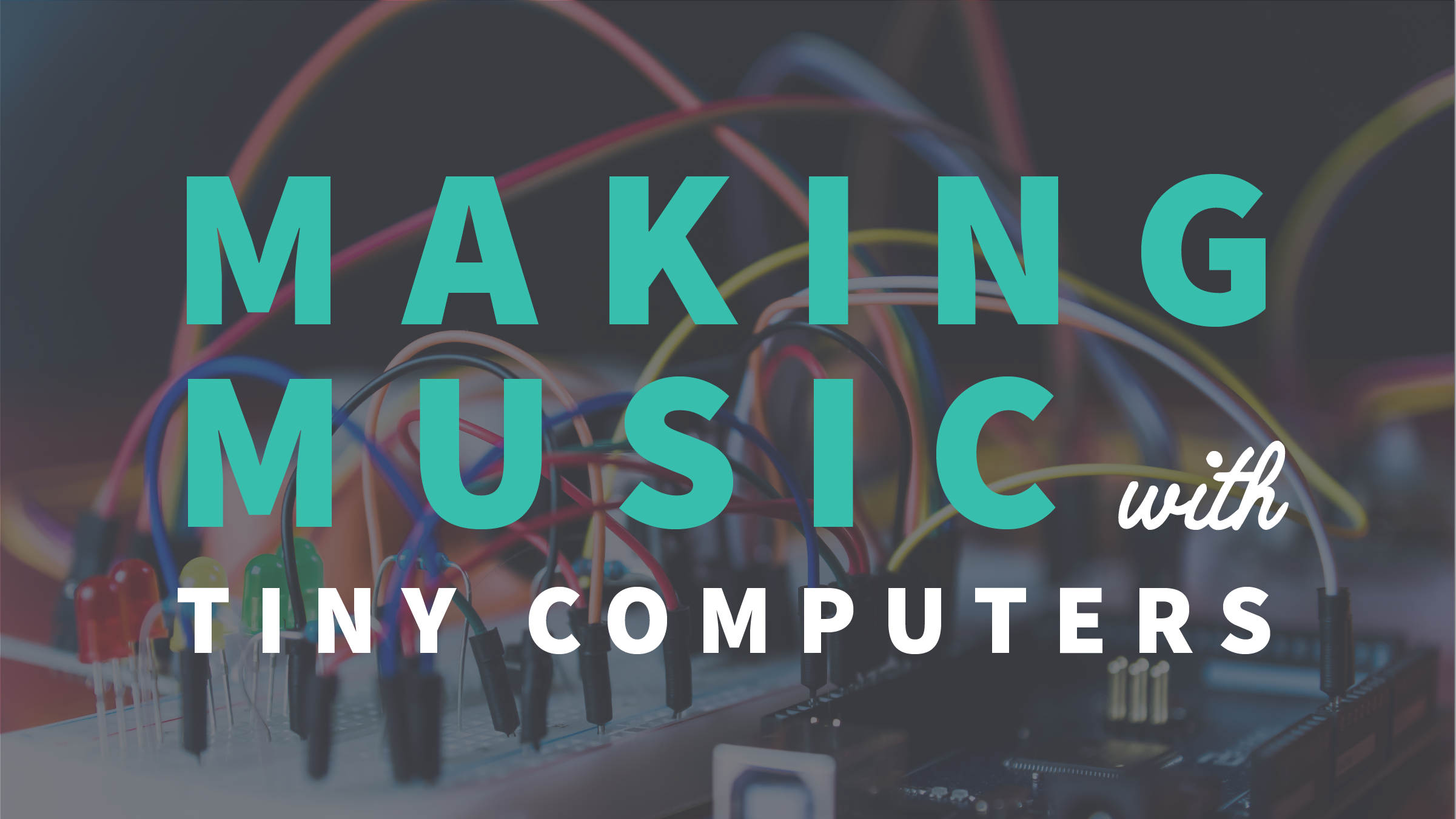 Making Music with Tiny Computers-30.png