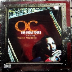 1997 - O.C. FT. YVETTE MICHELLE - FAR FROM YOURS