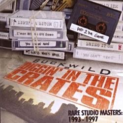 2013 - BUCKWILD PRESENTS: DIGGIN' IN THE CRATES - RARE STUDIO MASTERS- 1993-1997