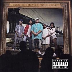 2004 - TERROR SQUAD - TRUE STORY
