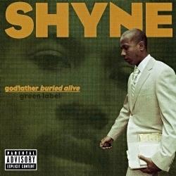 2004 - SHYNE - GODFATHER BURIED ALIVE
