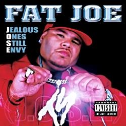 2001 - FAT JOE - JEALOUS ONES STILL ENVY