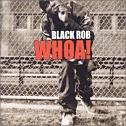 2000 - BLACK ROB - WOAH!