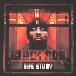 2000 - BLACK ROB - LIFE STORY