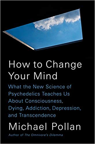 How to Change Your Mind by Michael Pollan - Publication date: May 15, 2018Publisher: A Perigee Book/Penguin GroupAuthor website: michaelpollan.comBUY