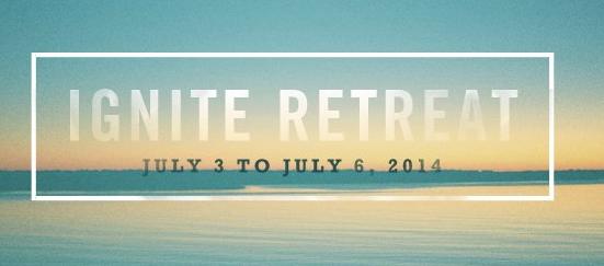 Ignite Retreat July 2014