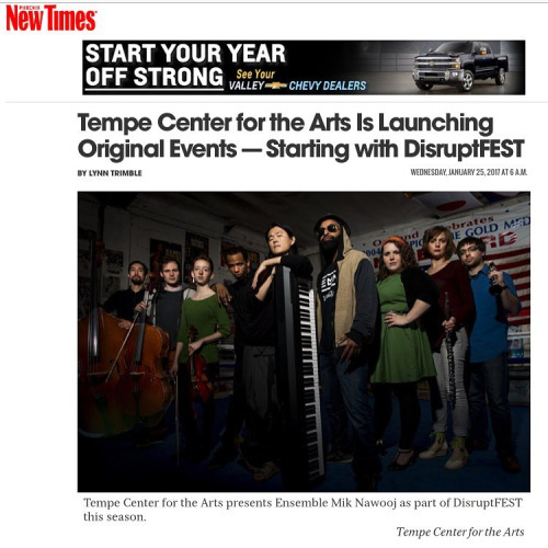Thanks Phoenix New Times for the awesome article! See you all at the Disrupt FEST, Tempe Center for the Arts!  Tix here.