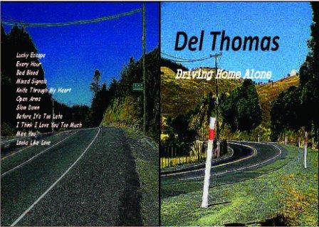 Del Thomas  Driving Home Alone   Listen and purchase  here