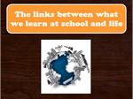 linking school to life