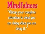 A definiton of mindfulness