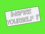You can inspire yourself too