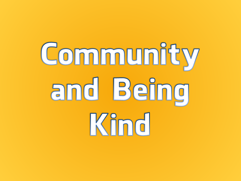 Community and Being Kind