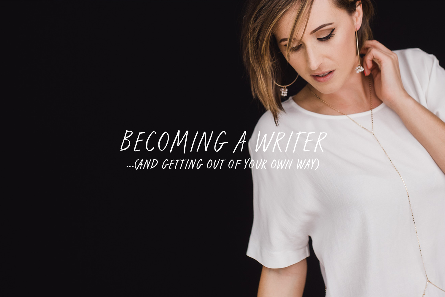 Becoming a writer - and getting out of your own way