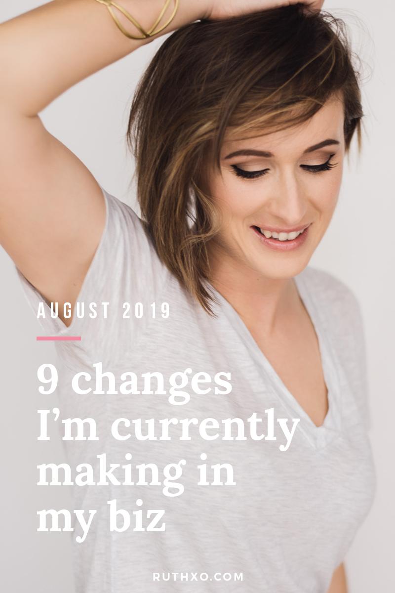 Ruth Ridgeway - 9 Changes I'm currently making in my biz