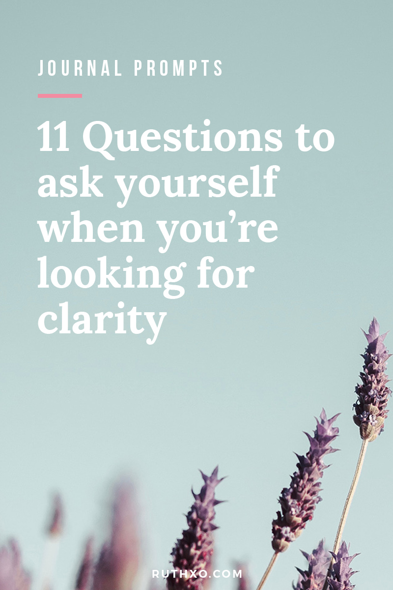 11 Questions to ask yourself when you're looking for clarity