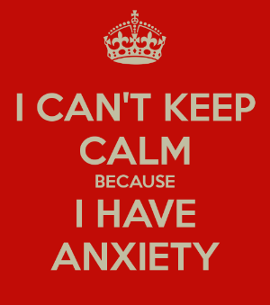 i-can-t-keep-calm-because-i-have-anxiety-5.png
