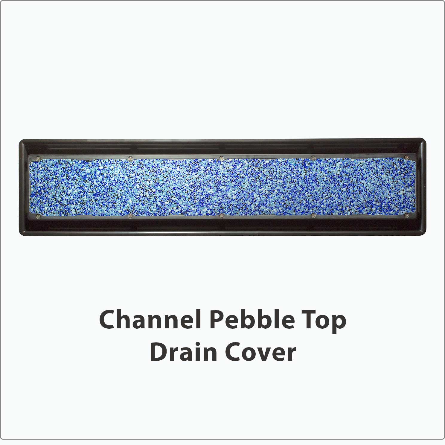 Channel Pebble Top Drain Cover