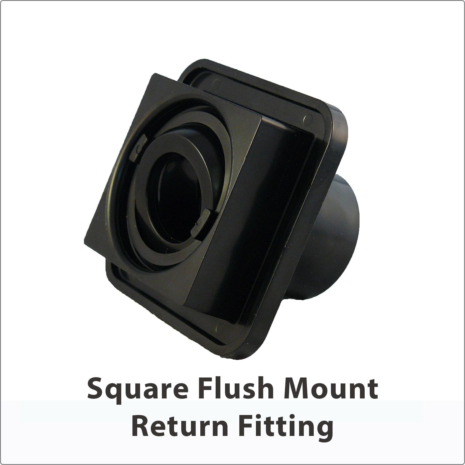 Square Flush Mount Return Fitting