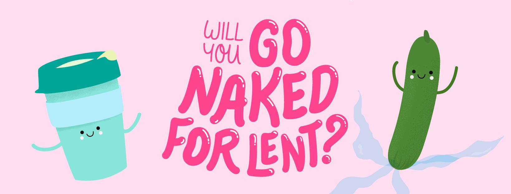 go naked for lent