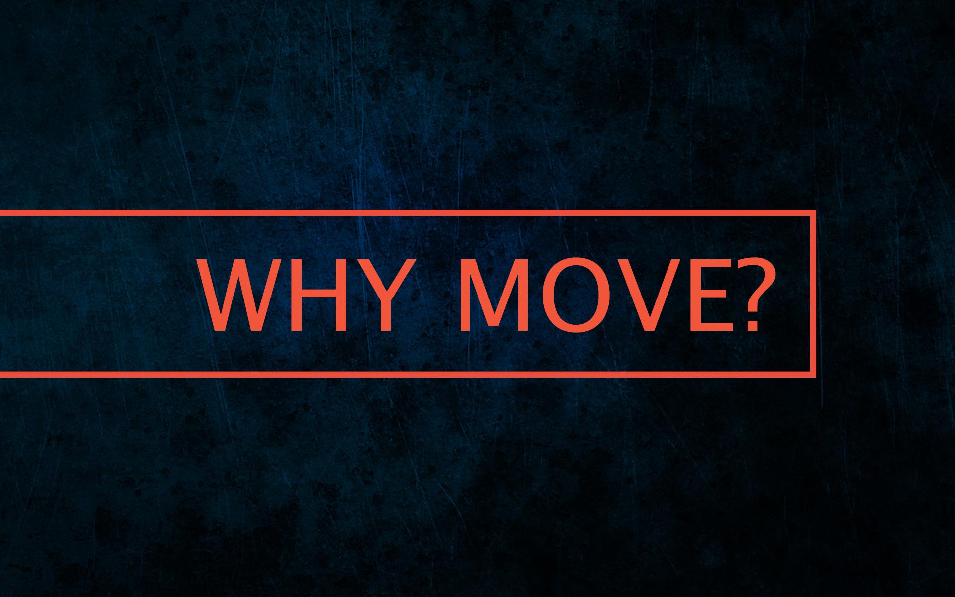 Why Move.jpg