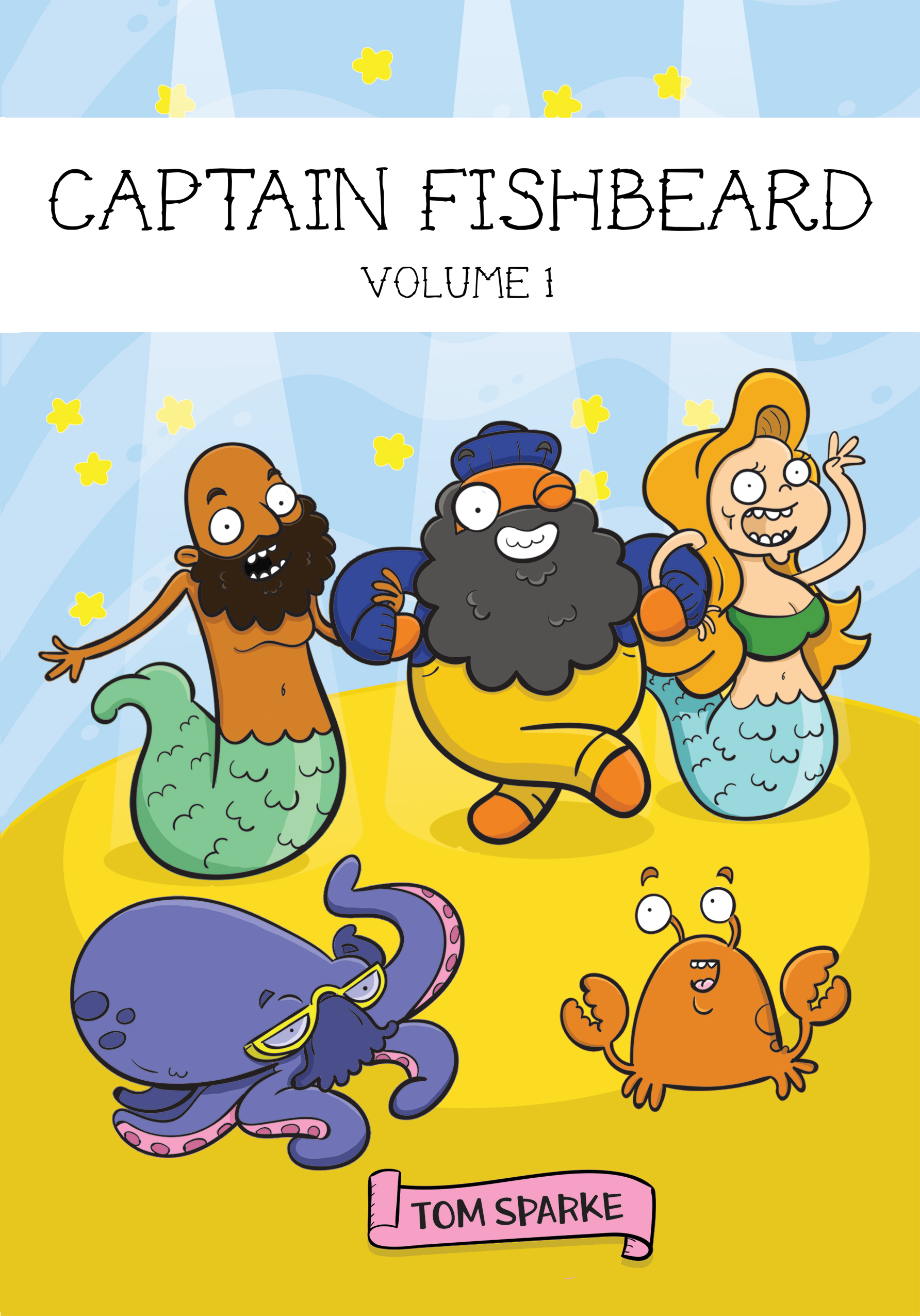 Captain Fishbeard Volume 1 - the first 26 comics!