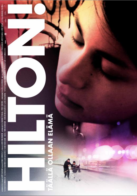 HILTON!  –Here For Life, Feature Documentary Dir. Virpi Suutari Filmimaa / 2013