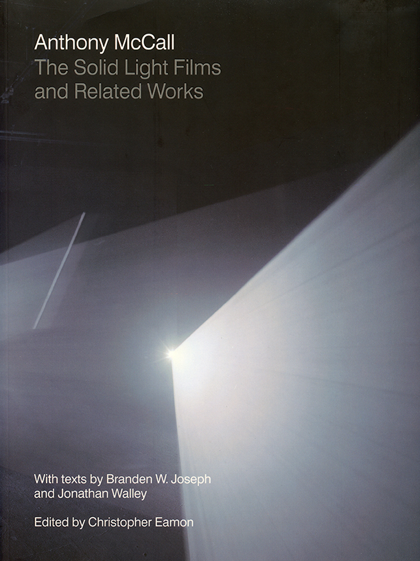 The Solid Light Films and Related Works    Monograph.   Texts by Branden W. Joseph and Jonathan Walley. Published in the US by New Art Trust, Northwestern University Press; published elsewhere by Steidl ( www.steidl.de ). 176pp, 184 illustrations. 2007.  to buy:  https://www.amazon.com/Anthony-McCall-Solid-Light-Related/