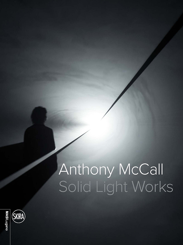 Solid Light Works    Exhibition Catalogue.   Texts by Bettina Della Casa, Jarrett Earnest, Luke Skrebowski, Antonio Somaini. Published by Museo d'arte della Svizzera italiana, Lugano. 135pp. 2015.  to buy:  https://www.lacshop.ch/prodotto/anthony-mccall-solid-light-works