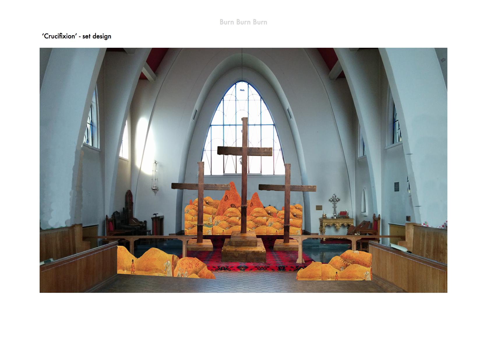 Burn Burn Burn - Crucifixion - Set design