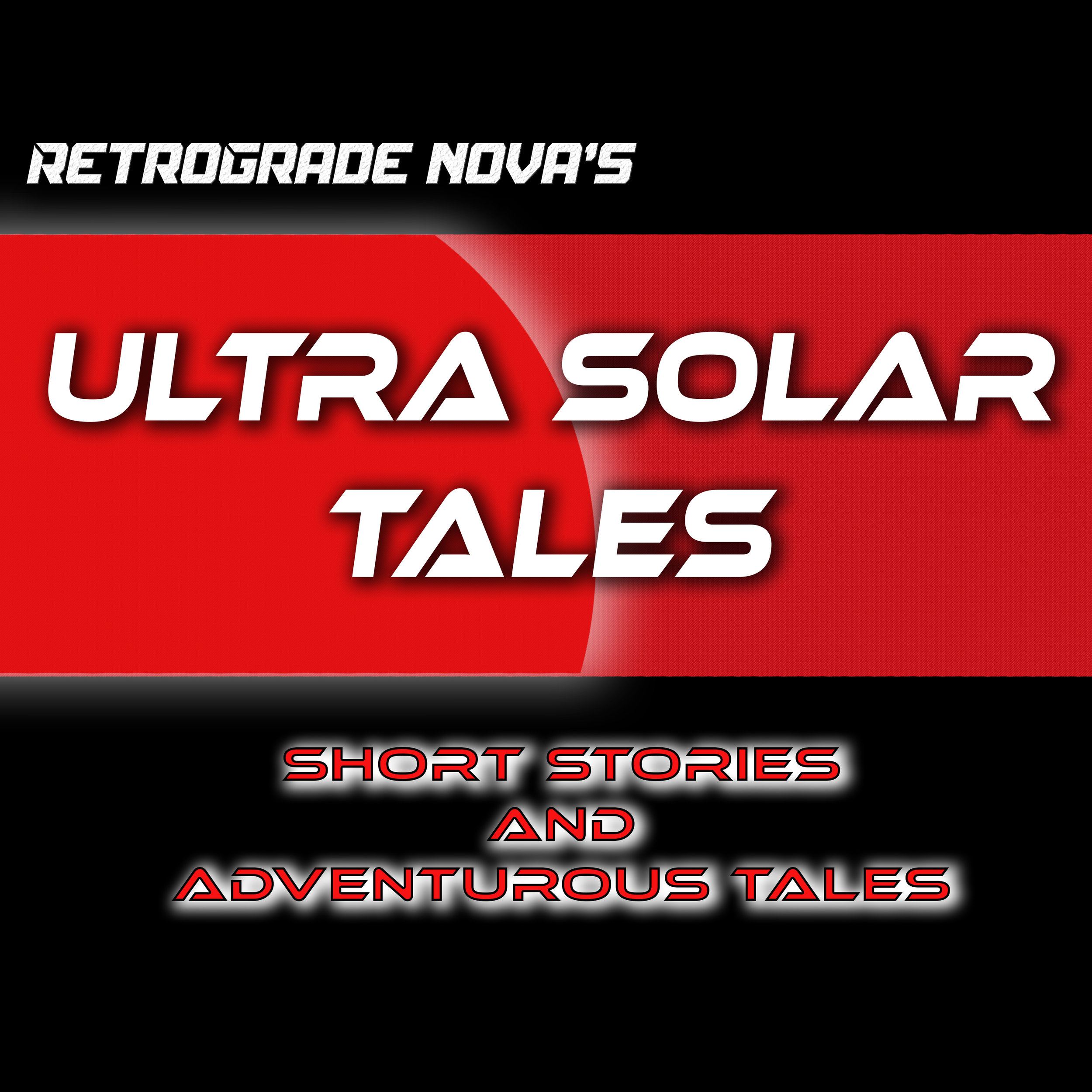 Retrograde Nova's Ultra Solar Tales by Erika Christie