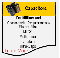 Capacitors For Military and Commercial Requirements. Electro-Film, MLCC, Tantalum, Ultracapacitors