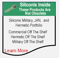 Siliconix Inside. Military, JAN, Hermetic Components