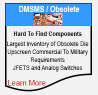 DMSMS / Obsolete Hard To FInd Electronic Components.