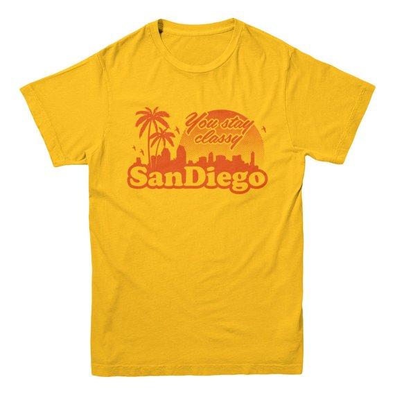 You Stay Classy San Diego T-shirt By PoutinePress