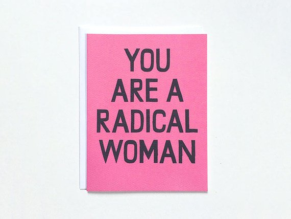 You Are A Radical Woman Note Card By Banquet