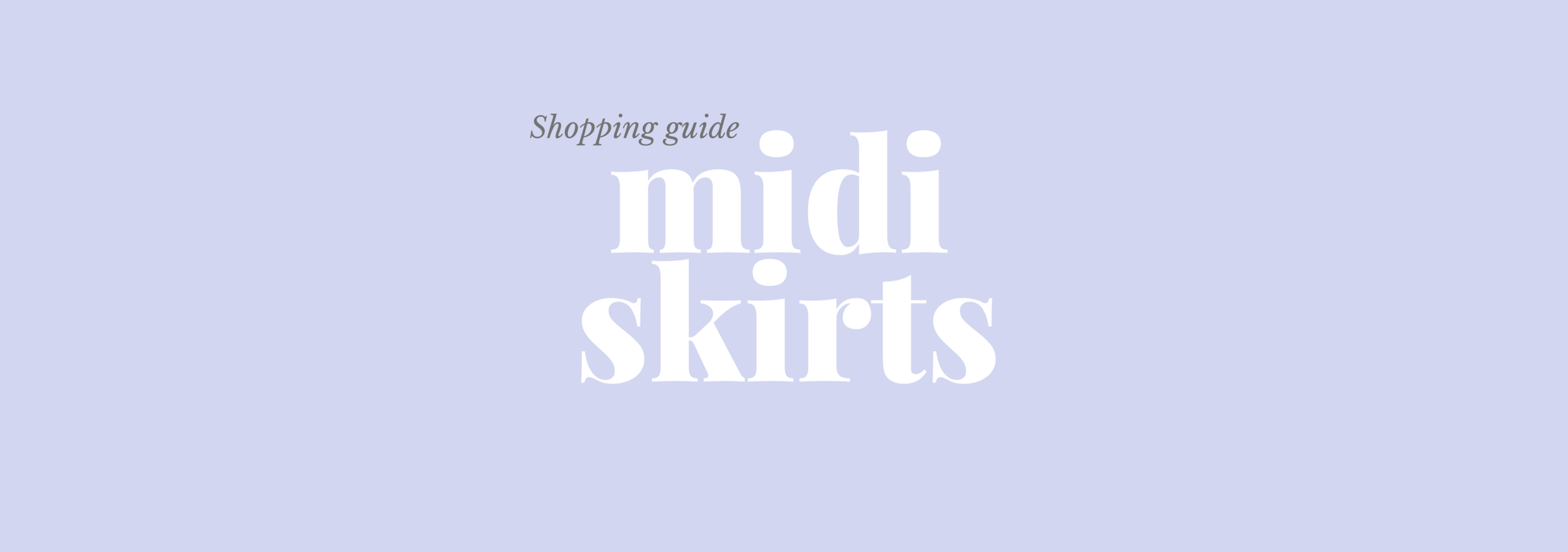 Shopping guide midi skirts.png