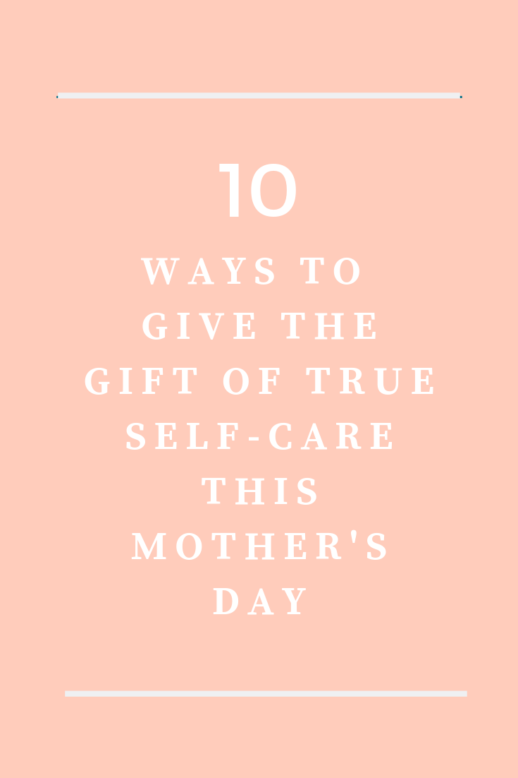 Gennifer Rose_Mothers Day Self Care Pin.png