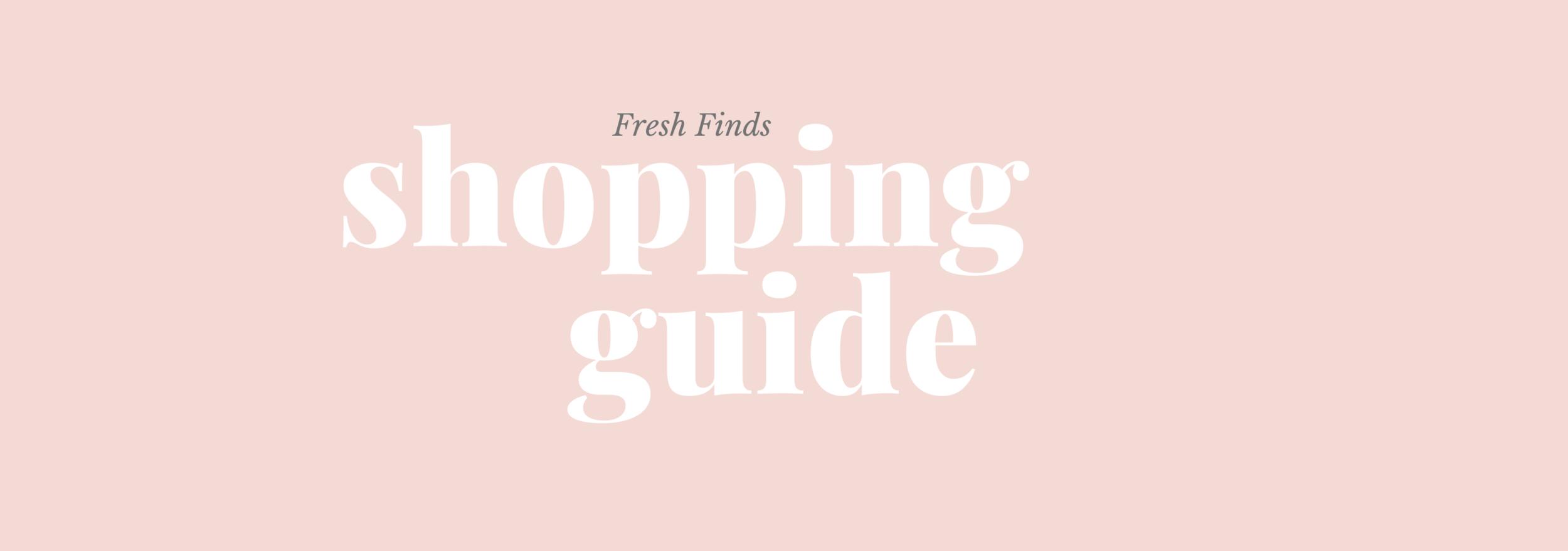Gennifer Rose_Fresh Finds Shopping Guide.png